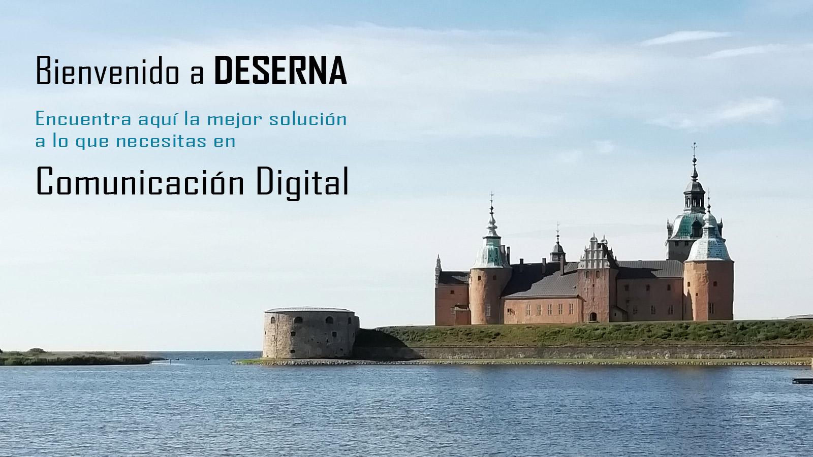 Bienvenido a DESERNA. Encuentra aquí la mejor solución a lo que necesitas en  Comunicación Digital